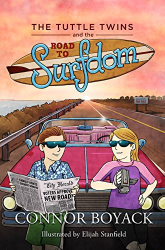 The Tuttle Twins and the Road to Surfdom!